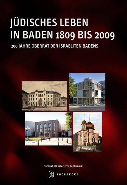 Jüdisches Leben in Baden 1809 bis 2009