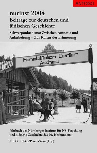 Beiträge zur deutschen und jüdischen Geschichte. Schwerpunktthema: Zwischen Amnesie und Aufarbeitung