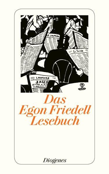 Das Egon Friedell Lesebuch. Hg. von H. Illig