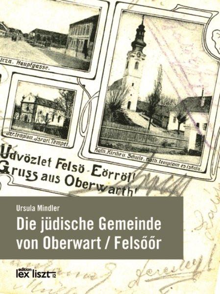 Die jüdische Gemeinde von Oberwart/Felsöör