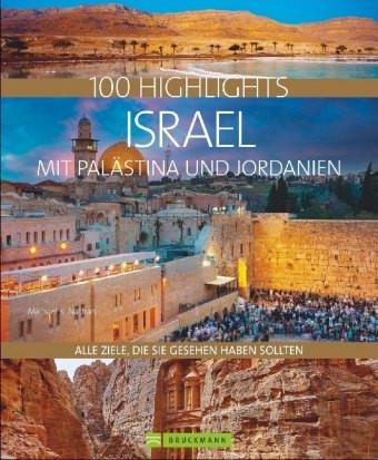 100 Highlights Israel mit Palästina und Jordanien