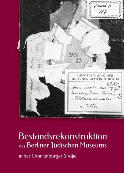 Auf der Suche nach einer verlorenen Sammlung. Bd. 2: Bestandsrekonstruktion des Berliner Jüdischen M