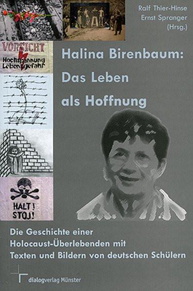 Das Leben als Hoffnung. Die Geschichte einer Holocaust-Überlebenden mit Texten und Bildern von deuts