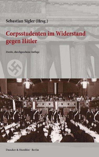 Corpsstudenten im Widerstand gegen Hitler