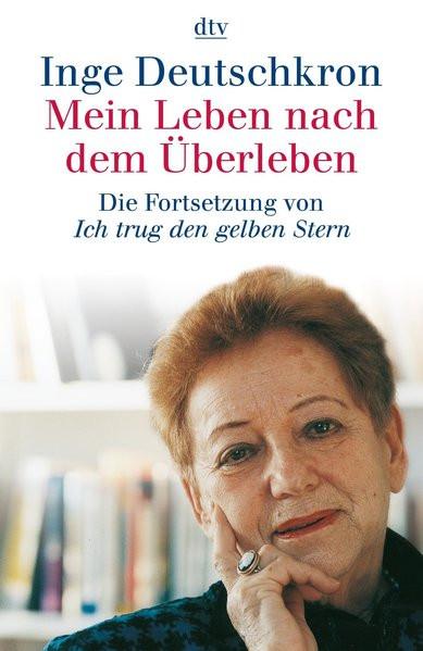 """Mein Leben nach dem Überleben. Die Fortsetzung von """"Ich trug den gelben Stern"""""""