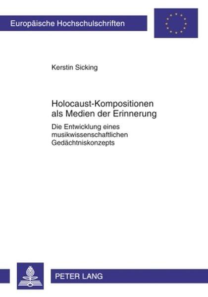 Holocaust-Kompositionen als Medien der Erinnerung