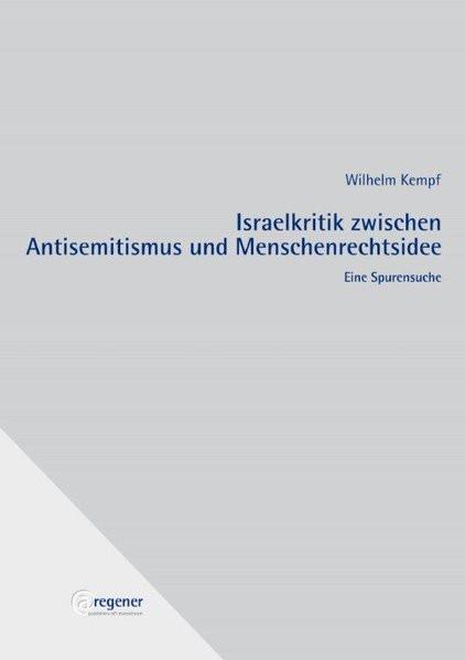 Israelkritik zwischen Antisemitismus und Menschenrechtsidee