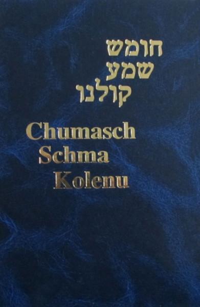 Chumasch Schma Kolenu