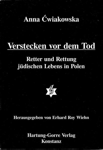 Verstecken vor dem Tod. Retter und Rettung jüdischen Lebens in Polen