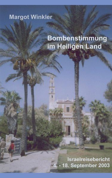 Bombenstimmung im Heiligen Land