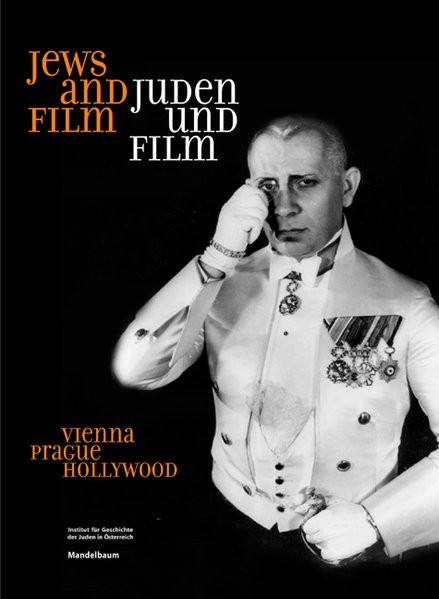 Juden und Film - Jews and Film. Vienna, Prague, Hollywood