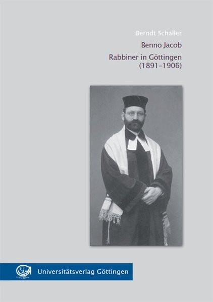 Benno Jacob Rabbiner in Göttingen (1891-1906)
