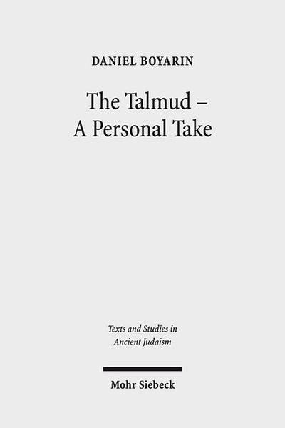 Boyarin:The Talmud - A Personal Take