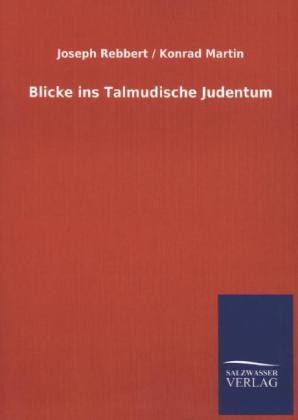 Blicke ins Talmudische Judentum