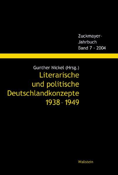 Literarische und politische Deutschlandkonzepte 1938-1949