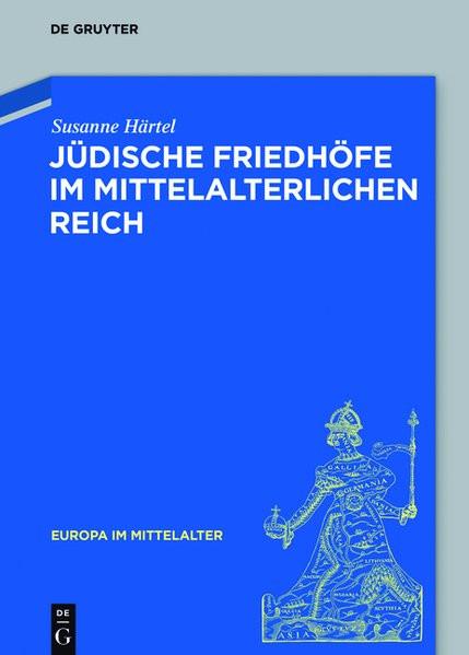 Jüdische Friedhöfe im mittelalterlichen Reich (11.-16. Jh.)