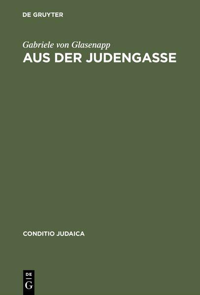 Aus der Judengasse. Zur Entstehung und Ausprägung deutschsprachiger Ghettoliteratur im 19. Jahrhunde