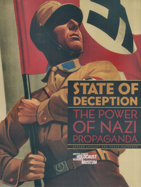 State of Deception. The Power of Nazi Propaganda