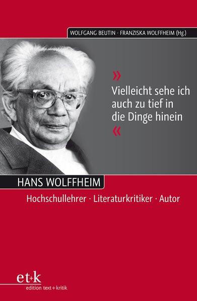 """""""Vielleicht sehe ich auch zu tief in die Dinge hinein"""". Hans Wolffheim"""