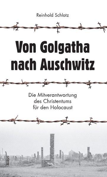 Von Golgatha nach Auschwitz