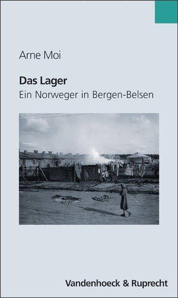 Das Lager. Ein Norweger in Bergen-Belsen