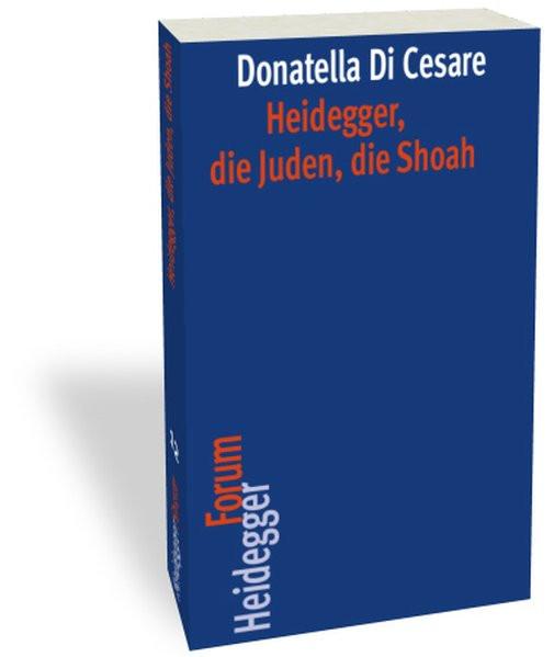 Heidegger, die Juden, die Shoah