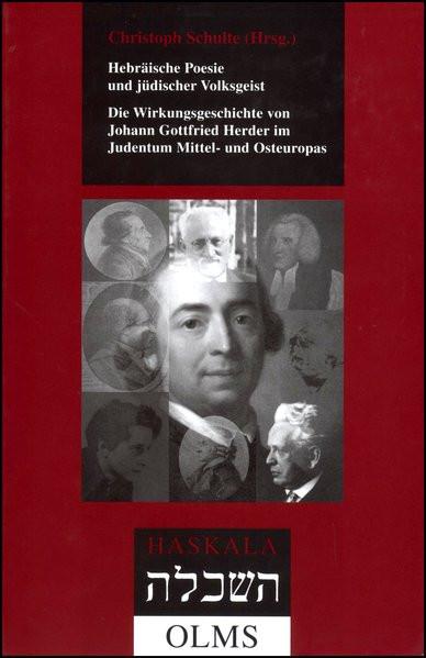 Hebräische Poesie und jüdischer Volksgeist. Die Wirkungsgeschichte von Johann Gottfried Herder im Ju
