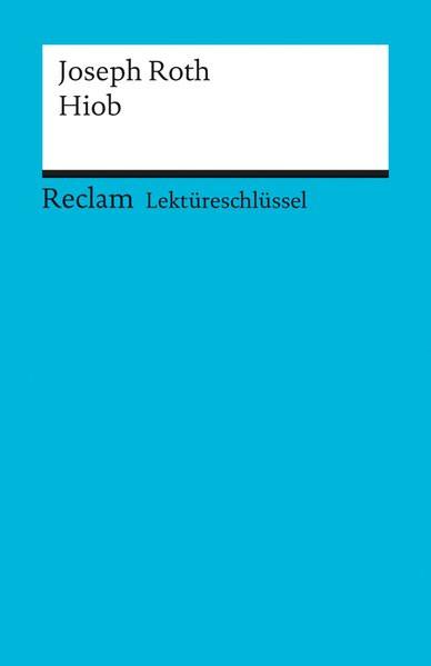 """Lektüreschlüssel für Schüler: Joseph Roth: """"Hiob"""""""