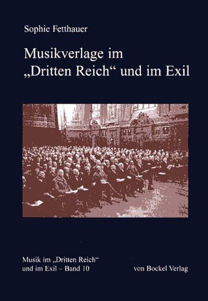 """Musikverlage im """"Dritten Reich"""" und im Exil"""