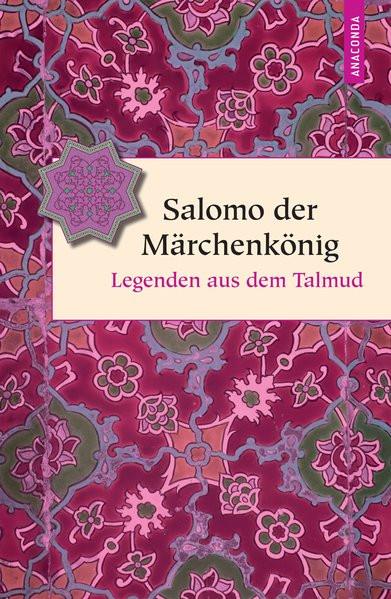 Salomo der Märchenkönig. Legenden aus dem Talmud