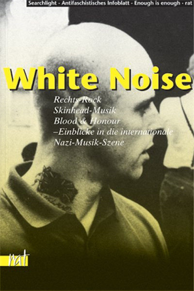 White Noise. Rechts-Rock, Skinhead-Musik, Blood & Honour
