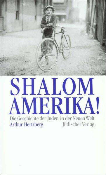 Shalom, Amerika! Die Geschichte der Juden in der Neuen Welt
