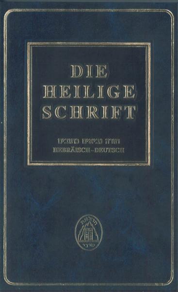 Tanach. Torah - Newiim - Ketuwim. Die vierundzwanzig Bücher der Heiligen Schrift. Hebräisch-Deutsch