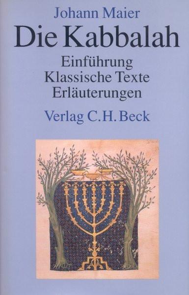 Die Kabbalah. Einführung - Klassische Texte - Erläuterungen