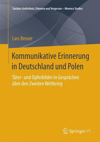 Kommunikative Erinnerung in Deutschland und Polen