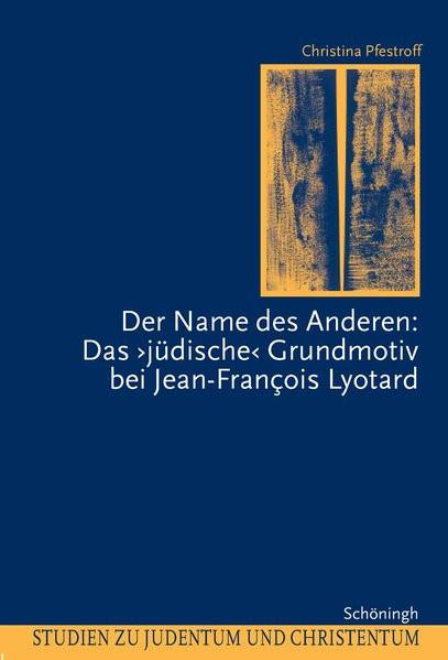 """Der Name des Anderen: Das """"jüdische"""" Grundmotiv bei Jean-Francois Lyotard"""