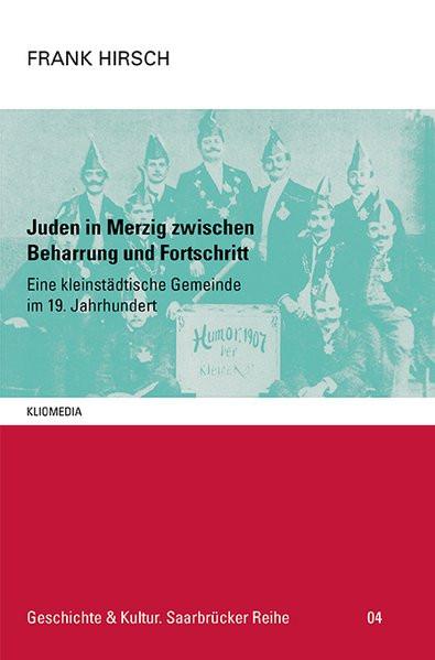 Juden in Merzig zwischen Beharrung und Fortschritt