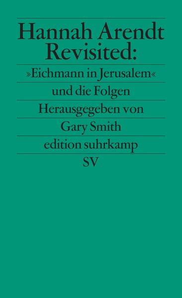"""Hannah Arendt revisted: """"Eichmann in Jerusalem"""" und die Folgen"""