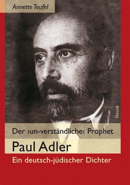 """Der """"un-verständliche"""" Prophet. Paul Adler"""