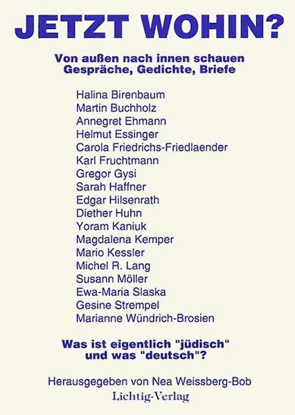 """Jetzt Wohin? Was ist eigentlich """"jüdisch"""" und was """"deutsch"""". Von außen nach innen schauen"""