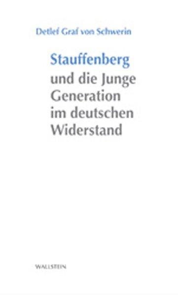 Stauffenberg und die Junge Generation im deutschen Widerstand