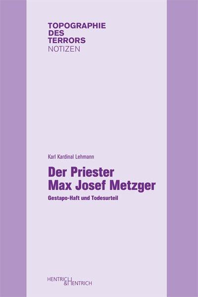 Der Priester Max Josef Metzger