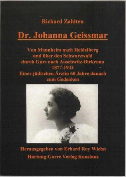 Von Mannheim nach Heidelberg und über den Schwarzwald durch Gurs nach Auschwitz-Birkenau 1877-1942