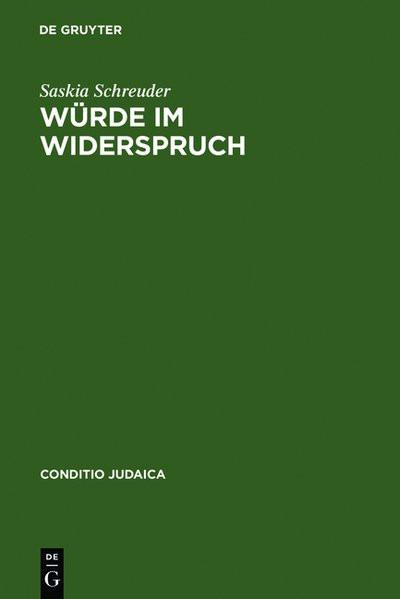 Würde im Widerspruch. Jüdische Erzählliteratur im nationalsozialistischen Deutschland 1933-1938