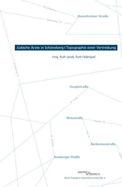 Jüdische Ärzte in Schöneberg - Topographie einer Vertreibung