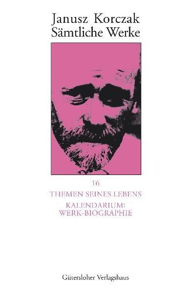 Werke. Bd. 16: Themen seines Lebens. Kalendarium