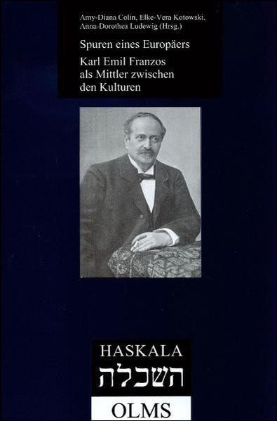 Spuren eines Europäers: Karl Emil Franzos als Mittler zwischen den Kulturen