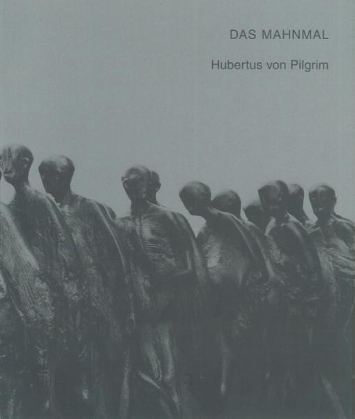 Das Mahnmal. Zur Erinnerung an den Todesmarsch der Häftlinge des Konzentrationslager Dachau von Hube