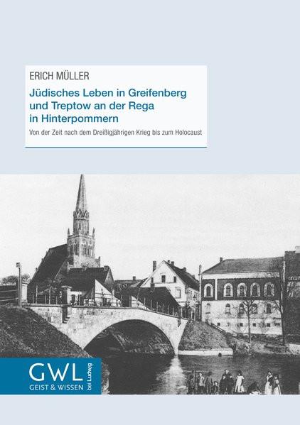 Jüdisches Leben in Greifenberg und Treptow an der Rega in Hinterpommern