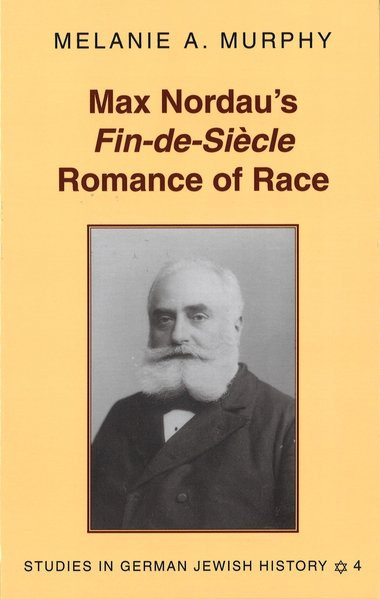 Max Nordau's Fin-de-Siècle Romance of Race